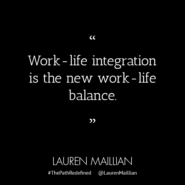 "work life integration Work-life integration is the new mantra while ""integration"" isn't a sexy word, it makes sense work is, after all, an integral aspect of most people's lives—at least in the."